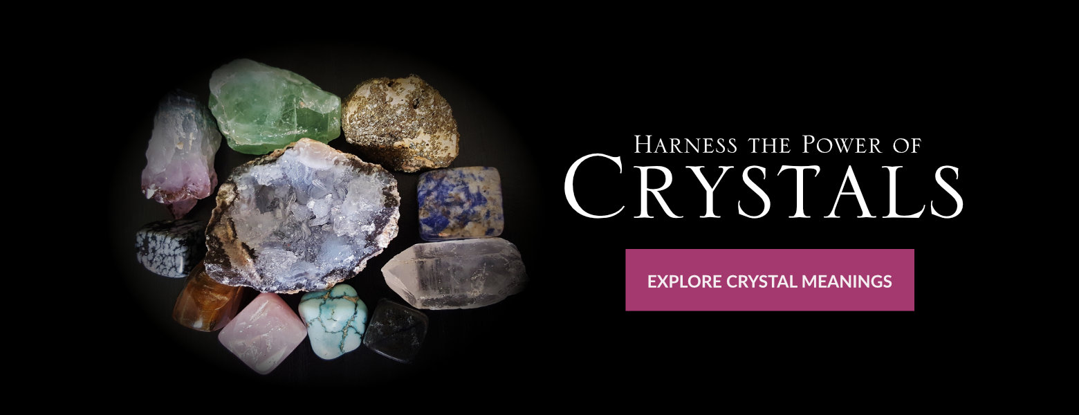 Harness the Power of Crystals - Browse Crystal Meanings