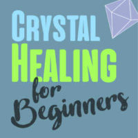 Crystal & Gemstone Healing For Beginners