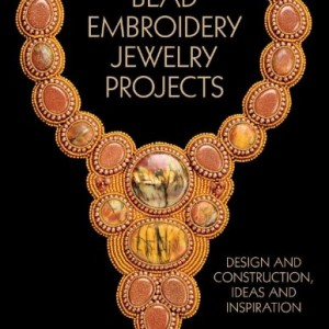 Bead Embroidery Jewelry Projects: Design and Construction, Ideas and Inspiration (Lark Jewelry & Beading) | Shop jewelry making and beading supplies, tools & findings for DIY jewelry making and crafts. #jewelrymaking #diyjewelry #jewelrycrafts #jewelrysupplies #beading #affiliate #ad