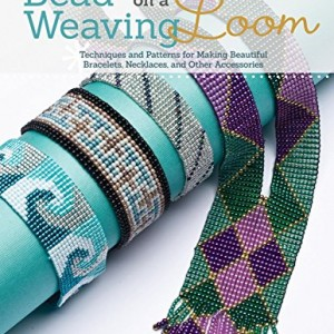 Bead Weaving on a Loom: Techniques and Patterns for Making Beautiful Bracelets, Necklaces, and Other Accessories | Shop Jewelry Making and Beading Supplies. #jewelrymaking #diy #diyjewelry #product #crafting #craft