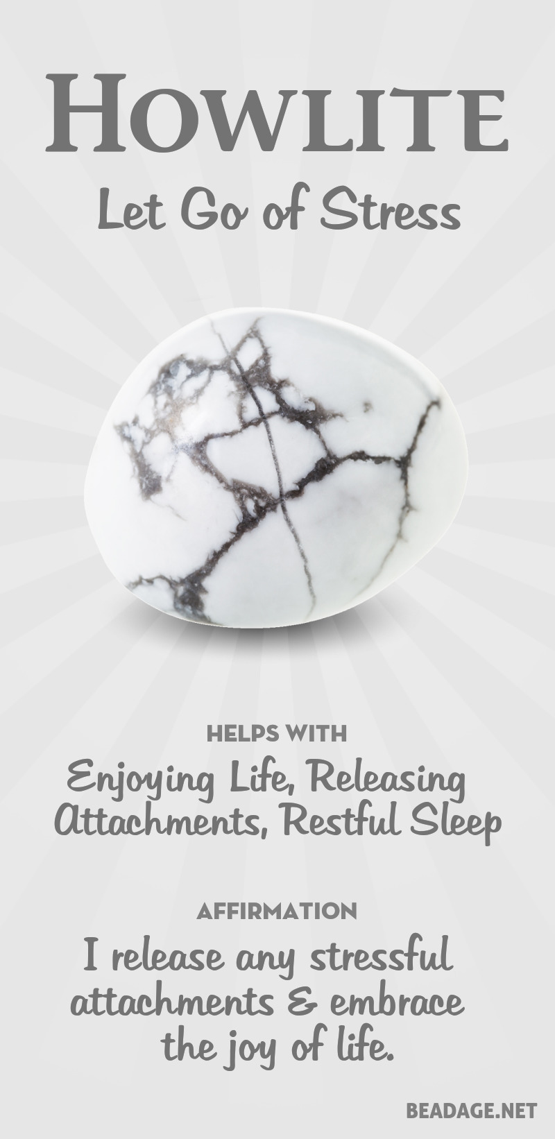 Howlite is calming because it encourages you to
