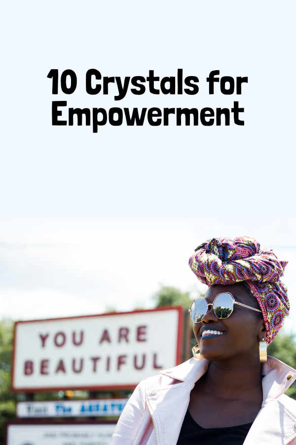 Crystals & Gemstones for Empowerment. Empowerment is the cultivation of your ability to make your own choices in each moment, unhindered by past wounds or unconscious habits or patterns.