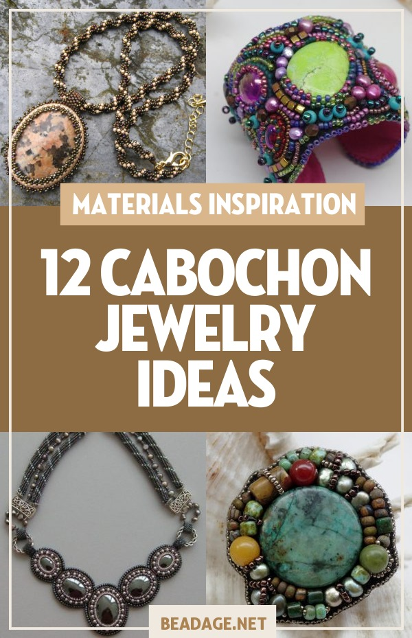 12 Cabochon Jewelry Ideas | Explore jewelry made with gemstone cabochons! | DIY Jewelry Making Ideas, Beading Ideas, Handcrafted Beaded Jewelry, Handmade, Beginners, Tutorials, Craft Projects | Fashion, Accessoreis, Jewels, Gems, Style | #craft #diy #jewelrymaking #beading #beadage #fashion #accessories #jewelry #style